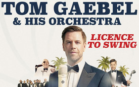 "Tom Gaebel & His Orchestra ""Licence To Swing"""